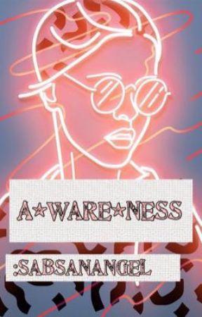 A•Ware•ness by sabsanangel