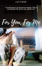 For You, For Me. | JaeYong  by jaeyongdocx