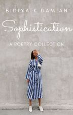 Sophistication: A Poetry Collection ∣✔ by bidiyakdamian