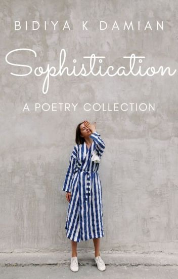 Sophistication: A Poetry Collection ∣✔
