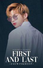 FIRST AND LAST +18 • ( 강다니엘 ) by -jaewinkdeep-