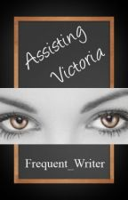Assisting Victoria by Frequent_Writer