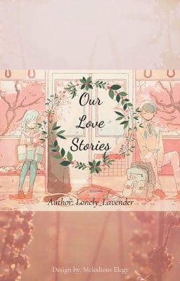 Đọc truyện [12 chòm sao] Our Love Stories