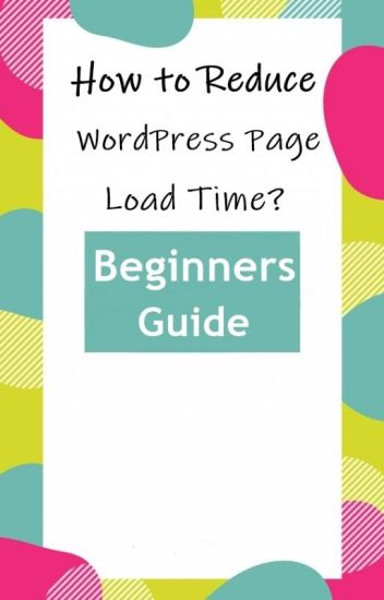 How to Reduce WordPress Page Load Time?