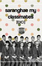 Saranghae My Classmates [EXO - semi hiatus] by exotic4kai