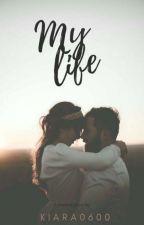 My Life by kiara0600