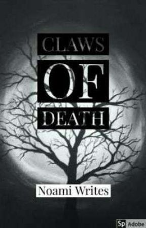 Claws Of Death [ Completed ] by NaomiWrites01