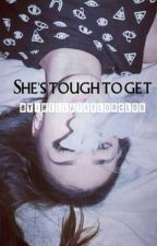She's tough to get  》Taylor caniff fanfic by hellataylorclub