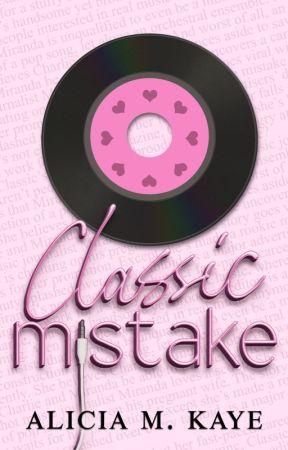 Classic Mistake by AliciaMKaye