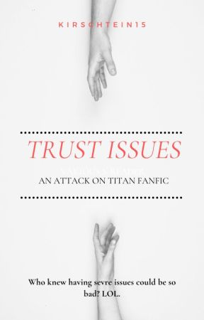 Trust Issues - Attack on Titan Various x reader  by marcolover69
