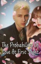The Probability Of Love At First Sight Colson Baker X Reader by XXKellsVixen19XX