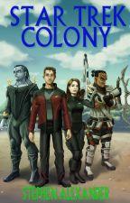 Star Trek: Colony (Season 1) by OldManSteve