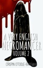 A Very English Necromancer  - Volume 2 by CrispinOTooleBateman