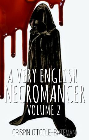 A Very English Necromancer  - Volume 2 by CrispinOTooleBateman