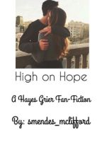 High on Hope✨ {Hayes Grier} (a.u) by smendes_mclifford