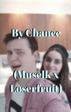 By Chance (Muselk x Loserfruit) by glowyghost