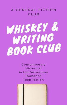 Whiskey & Writing [A General Fiction Book Club] by UnderMySkin