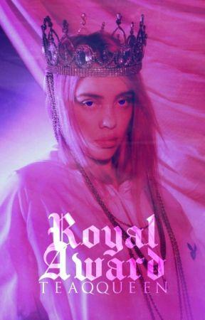 Royal-Award 2019 //o p e n// by teaqqueen