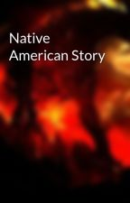 Native American Story by ANTHROFOX3