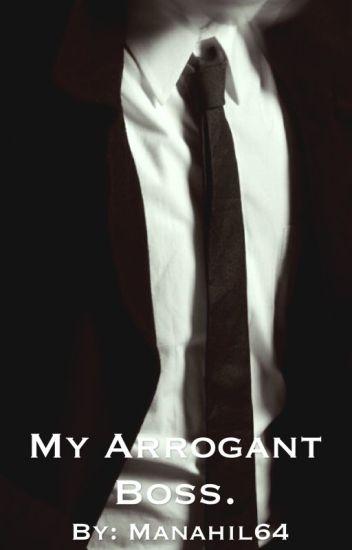 My Arrogant Boss.