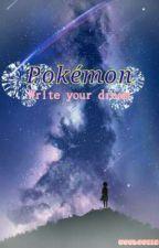 Pokemon: Viết nên giấc mơ  by Wooloo112