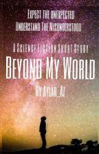 Beyond My World by aylar_az