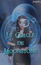 Le Cercle de Moonstone by MaellePoo