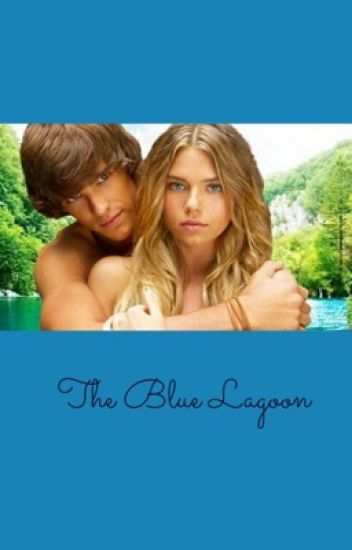 The Blue Lagoon The Awakening Rebekah Lb27 Wattpad