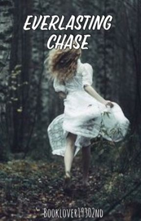 Everlasting Chase by Booklover19302nd