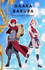 Gaara Sakura: Leaf & Sand's Alliance by LoveAnime5891