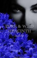 ♠WILD & PURE HYACINTH♠ by HELLA_VIVI_2001
