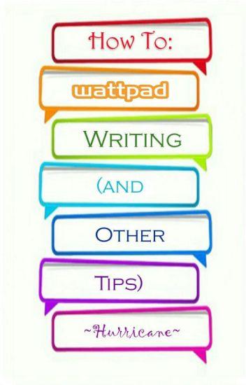 How To: Wattpad Writing