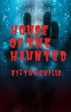 House of the Haunted by theworksofghosts