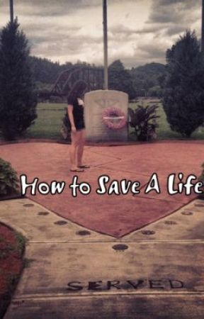 How to Save A Life! by HappilyEvrAfter17
