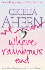 """Where rainbows end"" by Cecilia Ahern (Donde termina el arcoiris) by zaynmistakess"