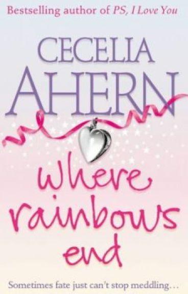 """""""Where rainbows end"""" by Cecilia Ahern (Donde termina el arcoiris)"""