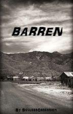 Barren (Lesbian Story) (GirlxGirl) by SoulessObsession