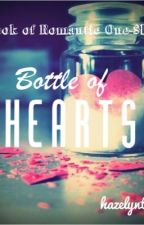 Bottle of Hearts (Romantic One-shot Book) by intheskies