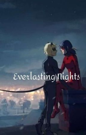 Everlasting Nights  by miraculous_clips