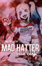 MAD HATTER ↳ CRYBABY & BILLIE EILISH by criesinrican