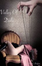 Valley Of Dolls by The_Suicidal_Rainbow