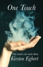 One Touch (2014 Watty Awards winner) by KirstenlovesJaneEyre