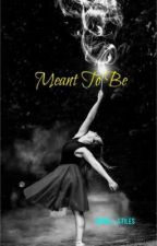 Meant To Be by mama_stiles