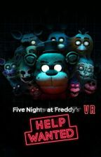 FNAF Help Wanted OneShots (Requests Closed) by LizMarieJR