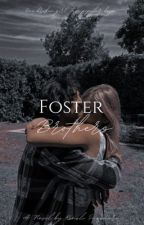 Foster Brothers  by QueenKenz11