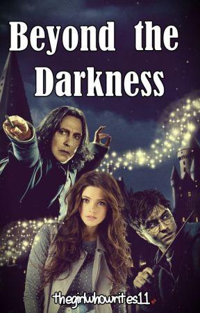 Beyond the Darkness by thegirlwhowrites11