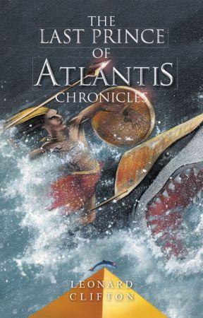 The Last Prince of Atlantis Chronicles by Leoscore