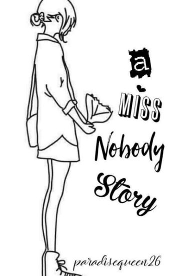 A Miss Nobody Story