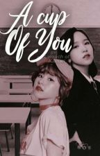 A cup of you ●Michaeng● by Lelouch_Of_Kamari