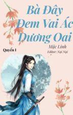 (Quyển 1) Bà Đây Đem Vai Ác Dương Oai - Mặc Linh by NaiNai102